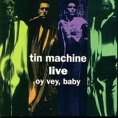 Обложка альбома Tin Machine «Tin Machine Live: Oy Vey, Baby» (1992)