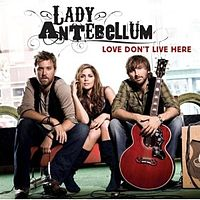 Обложка сингла «Love Don't Live Here» (Lady Antebellum, 2007)