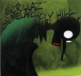 Обложка сингла Gorillaz «On Melancholy Hill» (2010)