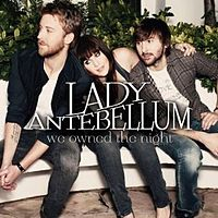 Обложка сингла «We Owned the Night» (Lady Antebellum, 2011)