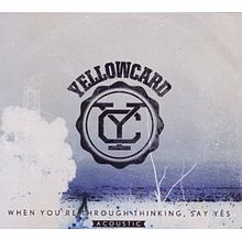 Обложка альбома Yellowcard «When You're Through Thinking, Say Yes Acoustic» (2011)