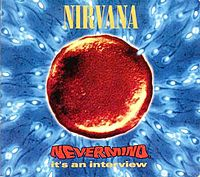 Обложка альбома Nirvana «Nevermind It's an Interview» (1992)