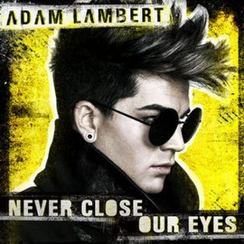 Обложка сингла Адам Ламберт «Never Close Our Eyes» (2012)