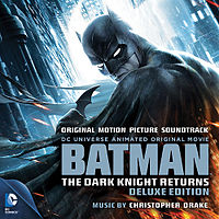 Обложка альбома Кристофер Дрейк «Batman: The Dark Knight Returns - Deluxe Edition - Original Motion Picture Soundtrack» ({{{Год}}})