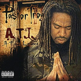 Обложка альбома Pastor Troy «A-Town Legend» (2008)
