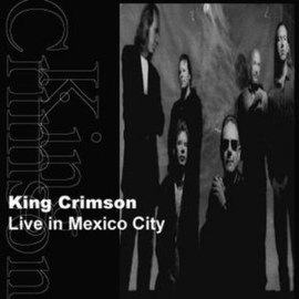 Обложка альбома King Crimson «Live in Mexico City» (1999)