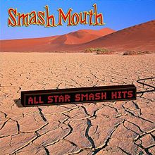 Обложка альбома Smash Mouth «All Star Smash Hits» (2005)