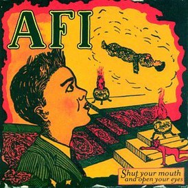 Обложка альбома AFI «Shut Your Mouth and Open Your Eyes» (1997)