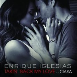 Обложка сингла Энрике Иглесиаса при участии Сиары/Сары Коннор/Tyssem «Takin' Back My Love» (2009)