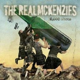 Обложка альбома The Real McKenzies «10,000 Shots» (2005)