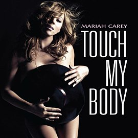 Обложка сингла Мэрайи Кэри «Touch My Body» (2008)
