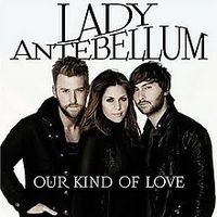 Обложка сингла «Our Kind of Love» (Lady Antebellum, 2010)