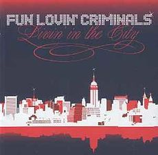 Обложка альбома Fun Lovin' Criminals «Livin' in the City» (2005)