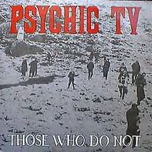 Обложка альбома Psychic TV «Those Who Do Not» (1984)