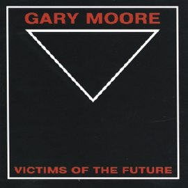 Обложка альбома Gary Moore «Victims Of The Future» (1984)