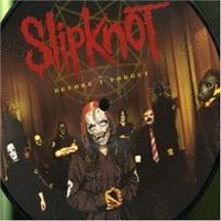 Обложка сингла «Before I Forget» (Slipknot, 2005)