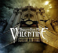 Обложка альбома Bullet for My Valentine «Scream Aim Fire» (2008)