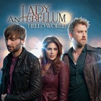 Обложка сингла «Hello World» (Lady Antebellum, 2010)