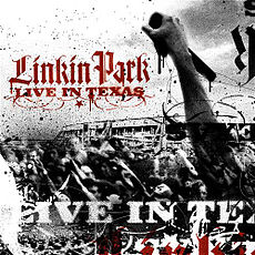 Обложка альбома Linkin Park «Live in Texas» (2003)