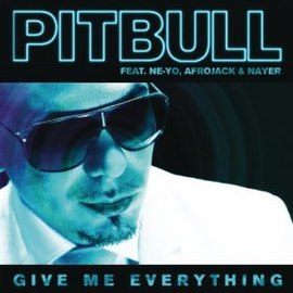 Обложка сингла Pitbull при участии Ne-Yo, Afrojack и Nayer «Give Me Everything» (2011)