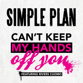 Обложка сингла Simple Plan feat. Rivers Cuomo «Can't Keep My Hands Off You» ()