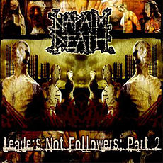 Обложка альбома Napalm Death «Leaders Not Followers: Part 2» (2004)