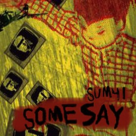 Обложка сингла Sum 41 «Some Say» ((2005))