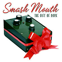 Обложка альбома Smash Mouth «The Gift of Rock» (2005)