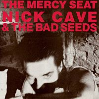 Обложка сингла «The Mercy Seat» (Nick Cave and the Bad Seeds, 1988)