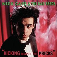 Обложка альбома Nick Cave and the Bad Seeds «Kicking Against the Pricks» (1986)