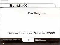 Обложка сингла «The Only» (Static-X, 2003)