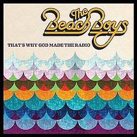 Обложка альбома The Beach Boys «That's Why God Made the Radio» (2012)