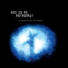 Обложка альбома God is an Astronaut «A Moment of Stillness» (2006)