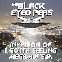 Обложка альбома The Black Eyed Peas «Invasion of I Gotta Feeling (Megamix)» (2009)