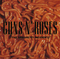 Обложка альбома Guns N' Roses «The Spaghetti Incident?» (1993)