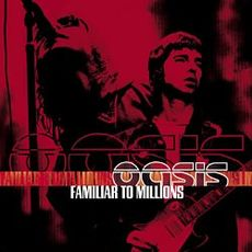 "Обложка альбома Oasis «""Familiar to Millions""» (2000)"