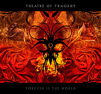 Обложка альбома Theatre of Tragedy «Forever Is the World» (2009)