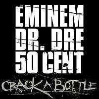 Обложка сингла «Crack a Bottle» (Eminem вместе с Dr. Dre и 50 Cent, 2008)