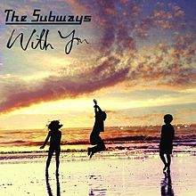 Обложка сингла «With You» (The Subways, 2005)