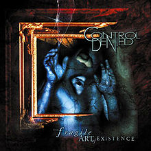 Обложка альбома Control Denied «The Fragile Art of Existence» (1999)
