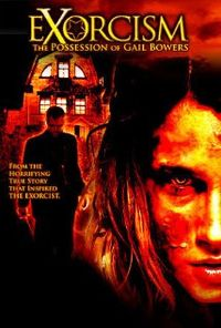 Exorcism The Possession of Gail Bowers (2006).jpg