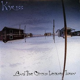 Обложка альбома Kyuss «...And the Circus Leaves Town» (1995)