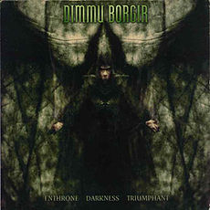 Обложка альбома Dimmu Borgir «Enthrone Darkness Triumhant» (1997)