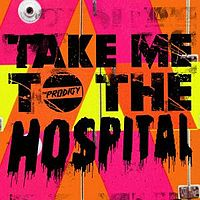 Обложка сингла «Take Me to the Hospital» (The Prodigy, (2009))