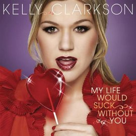Kelly clarkson life would suck lyrics
