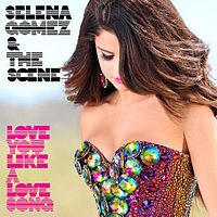 Обложка сингла «Love You Like a Love Song» (Selena Gomez & the Scene, 2011)