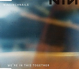 Обложка сингла Nine Inch Nails «We're in This Together» (1999)