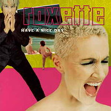 Обложка альбома Roxette «Have a Nice Day» (1999)