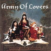 Обложка альбома Army of Lovers «Massive Luxury Overdose» (1991)