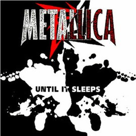 Обложка сингла Metallica «Until It Sleeps» (1996)